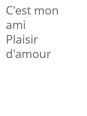 """Afficher """"C'est mon ami Plaisir d'amour"""""""