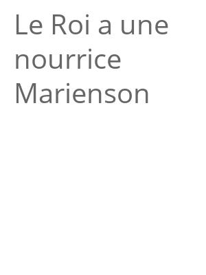 """Afficher """"Le Roi a une nourrice Marienson"""""""