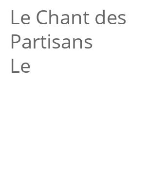 """Afficher """"Le Chant des Partisans Le"""""""